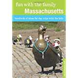 Fun with the Family Massachusetts, 8th: Hundreds of Ideas for Day Trips with the Kids (Fun with the Family Series...