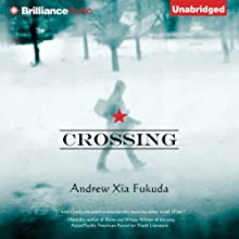 Crossing (       UNABRIDGED) by Andrew Xia Fukuda Narrated by Luke Daniels