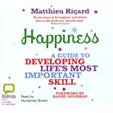 Happiness: A Guide to Developing Life's Most Important Skill (Unabridged)