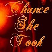 The Chance She Took | [Kole Black]