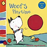Woof's Playtime: Woof touch-and-feel (0802796214) by Church, Caroline Jayne