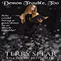 Demon Trouble Too: Demon Guardian Series Audiobook by Terry Spear Narrated by Maria Hunter Welles