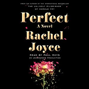 Perfect: A Novel Audiobook by Rachel Joyce Narrated by Paul Rhys