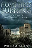 img - for Home Fires Burning (Walking in the Rain Book 2) book / textbook / text book