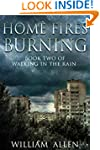 Home Fires Burning (Walking in the Ra...