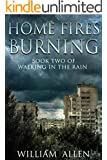 Home Fires Burning (Walking in the Rain Book 2)