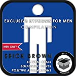 Men Only: Exclusive Hypnosis for Men | Erick Brown