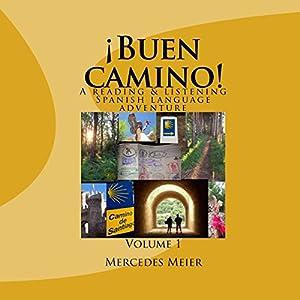 ¡Buen camino!: A Reading & Listening Language Adventure in Spanish Audiobook