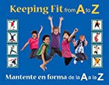 img - for Keeping Fit from A to Z: Mantente en forma de la A a la Z book / textbook / text book