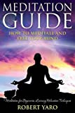 img - for Meditation Guide: How to Meditate and Free Your Mind by Robert Yaro (2014-05-25) book / textbook / text book