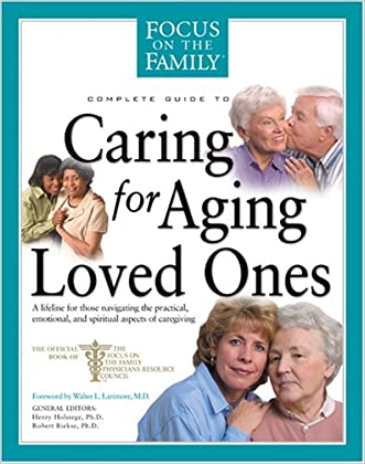 Caring for Aging Loved Ones (Focus on the Family)