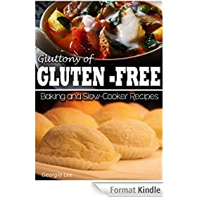 Gluttony of Gluten-Free - Baking and Slow-Cooker Recipes (English Edition)