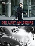 Image de Die Lust am Genre: Verbrechergeschichten aus Deutschland