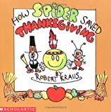 img - for How Spider Saved Thanksgiving book / textbook / text book