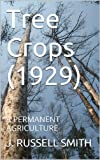 Tree Crops  (1929): A PERMANENT AGRICULTURE