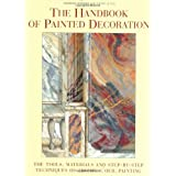 The Handbook of Painted Decoration: The Tools, Materials, and Step-by-Step Techniques of Trompe L'Oeil Painting ~ Yannick Guegan