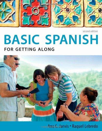 Spanish for Getting Along: Basic Spanish Series (Basic...