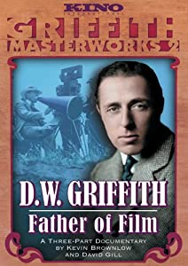D.W. Griffith: Father Of Film