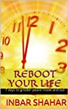 Reboot Your Life - 7 days to greater peace inside and out (Relaxation)
