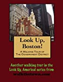 A Walking Tour of Boston - Government District (Look Up, America!)