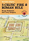 Celtic Fire and Roman Rule (Vol 3) (0946148244) by Robinson, Bruce