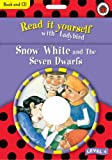 Snow White and the Seven Dwarfs (Read it Yourself - Level 4)
