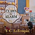 Claws for Alarm: Nick and Nora Mysteries Series #2 Audiobook by T. C. LoTempio Narrated by Amy Rubinate