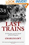 Last Trains: Dr Beeching and the deat...