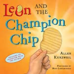 Leon and the Champion Chip | Allen Kurzweil