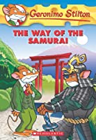 The Way of the Samurai (Geronimo Stilton, No. 49)