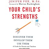 Your Child's Strengths: Discover Them, Develop Them, Use Themby Jenifer Fox