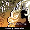 Midnight Reflections Audiobook by Pamela M. Richter Narrated by Gregory Salinas
