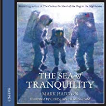 The Sea of Tranquility Audiobook by Mark Haddon Narrated by Anthony Head