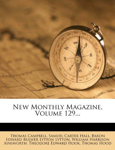 New Monthly Magazine, Volume 129...