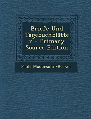 Briefe Und Tagebuchblatter - Primary Source Edition