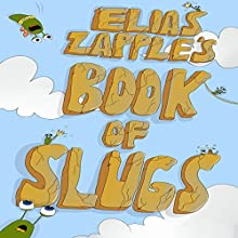 Elias Zapple's Book of Slugs (       UNABRIDGED) by Elias Zapple Narrated by Ian Barker