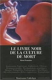 Le livre noir de la culture de mort