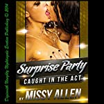 Surprise Party: Rick's Wife Likes Girls Too, Surprise!: Caught in the Act, Book 5 | Missy Allen