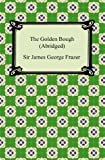 Image of The Golden Bough (Abridged) [with Biographical Introduction]