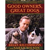 Good Owners, Great Dogsby Brian Kilcommons