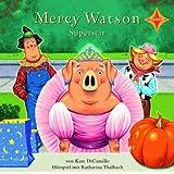 Mercy Watson Superstar: Sprecher: Katharina Thalbach, 1 CD, Digipak