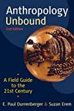 img - for Anthropology Unbound: A Field Guide to the 21st Century by Durrenberger, E. Paul, Erem, Suzan (2010) Paperback book / textbook / text book