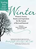 img - for Winter: Women's Stories, Poems and Inspiration for the Season of Rest and Renewal book / textbook / text book