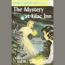 The Mystery at Lilac Inn: Nancy Drew Mystery Stories 4 Audiobook by Carolyn Keene Narrated by Laura Linney