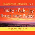 The Amazing Power of Deliberate Intent, Part II Audiobook by Esther Hicks, Jerry Hicks Narrated by Esther Hicks, Jerry Hicks