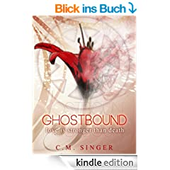 GHOSTBOUND - Love is Stronger than Death (GHOSTBOUND-Series Book 1) (English Edition)