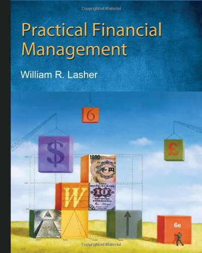 Practical Financial Management (with Thomson ONE - Business School Edition 6-Month Printed Access Card) (Available Titles Cengagenow)