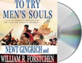 To Try Mens Souls: A Novel of George Washington and the Fight for American Freedom (George Washington Series)