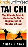 Tai Chi: The Ultimate Guide to Master...
