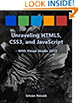 Unraveling HTML5, CSS3, and JavaScrip...